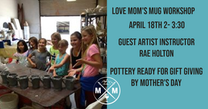 Love Mom's Mug Workshop - April 18th 2-3:30