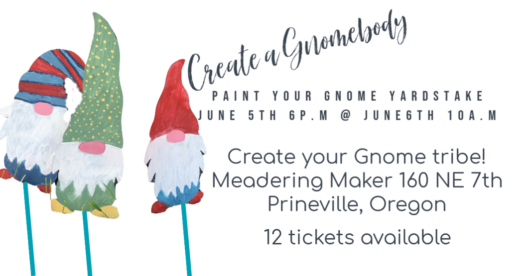Create your Gnome Tribe! June 6th @ 10a.m