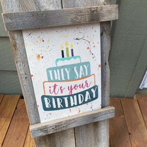 They Say it's your Birthday