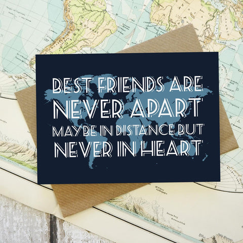 Best friends are never apart, maybe in distance but never in heart - map greetings card