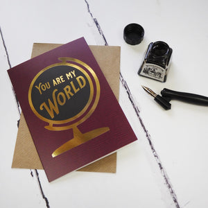 You are my world - Foiled globe greetings card