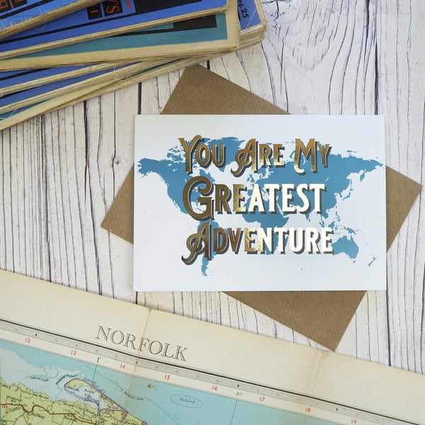 You are my greatest adventure - Foiled map greetings card