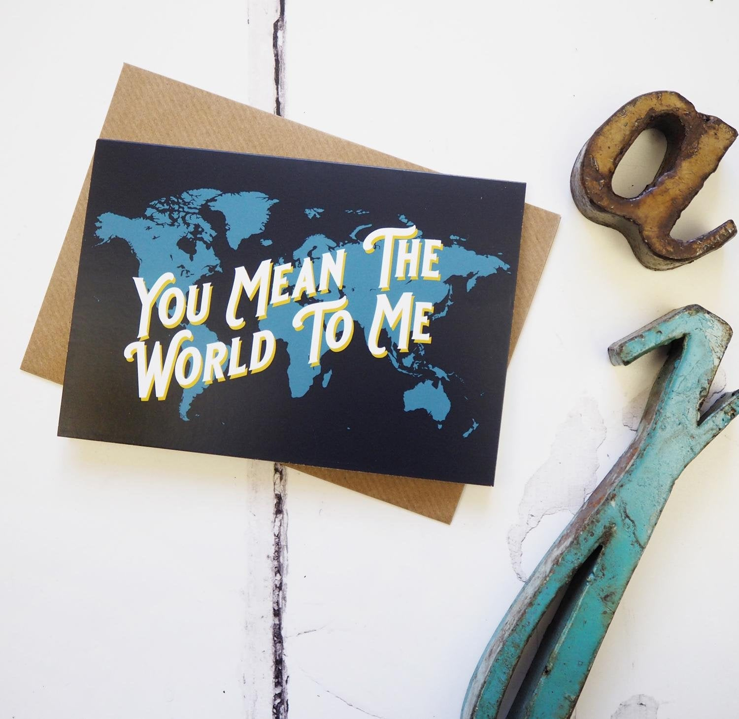 You mean the world to me - map greetings card