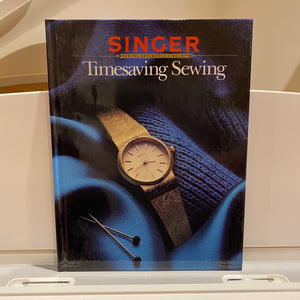 Singer Sewing Reference Library -  Timesaving Sewing (hardback book)