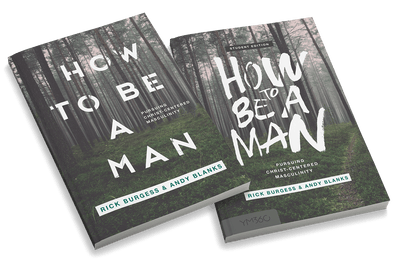 How to Be a Man: Pursuing Christ-Centered Masculinity Bundle