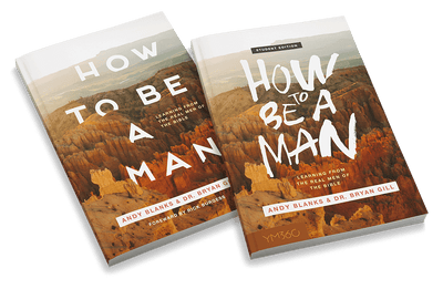 How to Be a Man: Learning From The Real Men Of The Bible Bundle