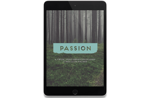 Passion: A 5-Week, Video-Driven Discipleship Curriculum for Men