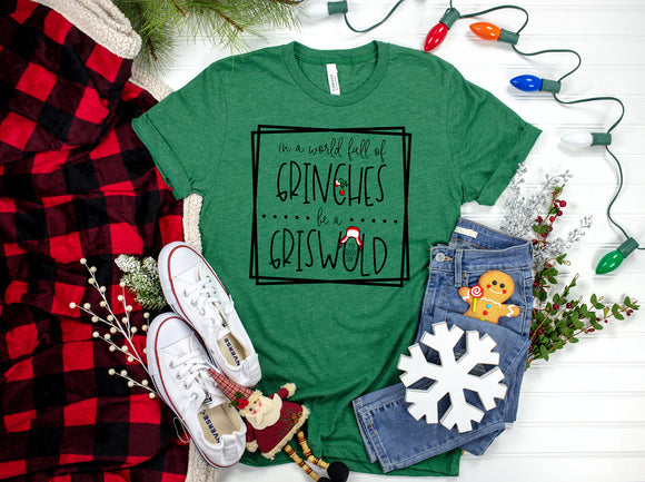 In a World Full of Grinches, be a Griswold Shirt