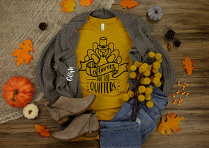 Leftovers Are For Quitters Thanksgiving T-Shirt