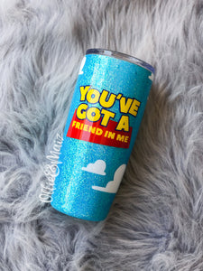 You've Got a Friend In Me Glitter Tumbler