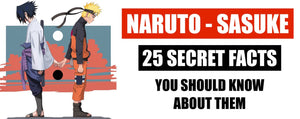 25 Facts about Naruto and Sasuke that all fans should know !