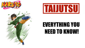WHAT IS TAIJUTSU IN NARUTO