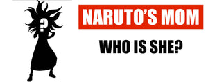 Who is Naruto's Mom ?