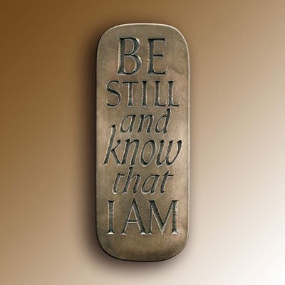 Christian Gifts Be Still and Know That I Am, Hand Cast Bronze Resin Plaque From The Wild Goose Studio