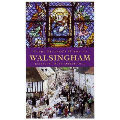 Christian Books, Every Pilgrims Guide to Walsingham, by Elizabeth Ruth Obbard