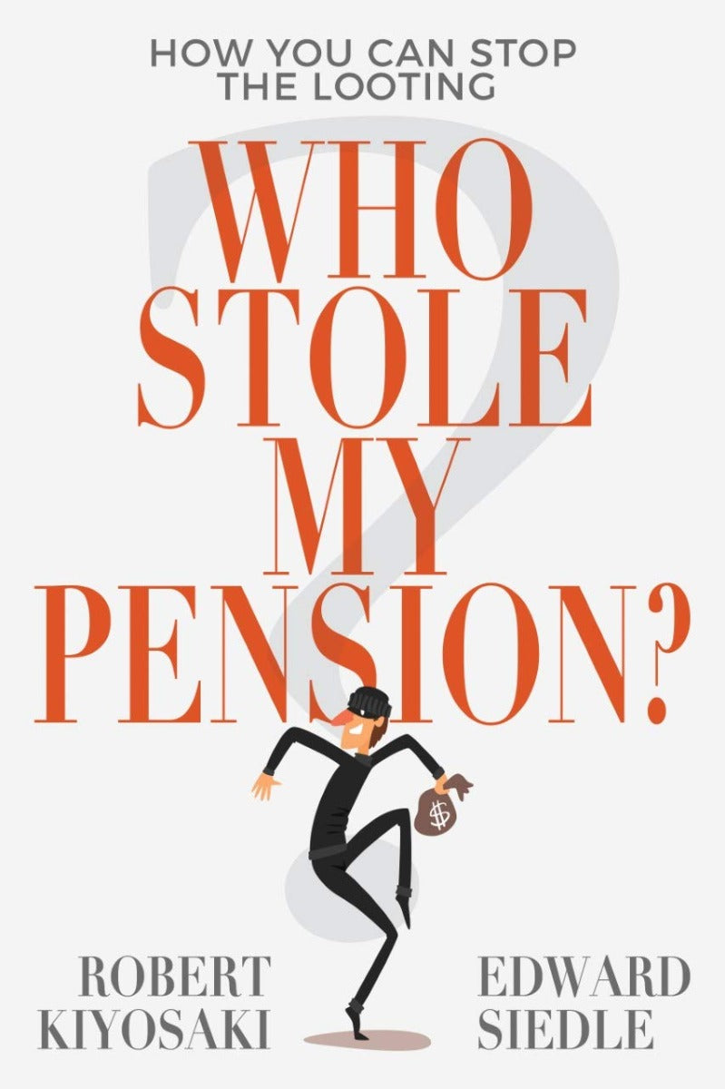 Who Stole My Pension? - Robert Kiyosaki