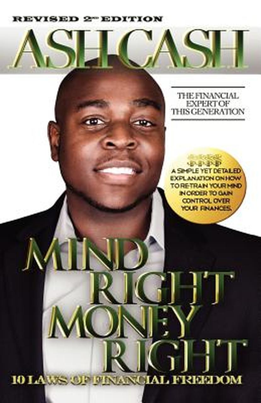 Mind Right, Money Right: 10 Laws of Financial Freedom - Ash Cash