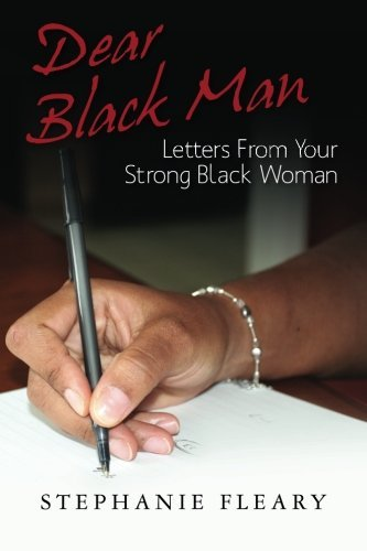 Dear Black Man - Stephanie Fleary