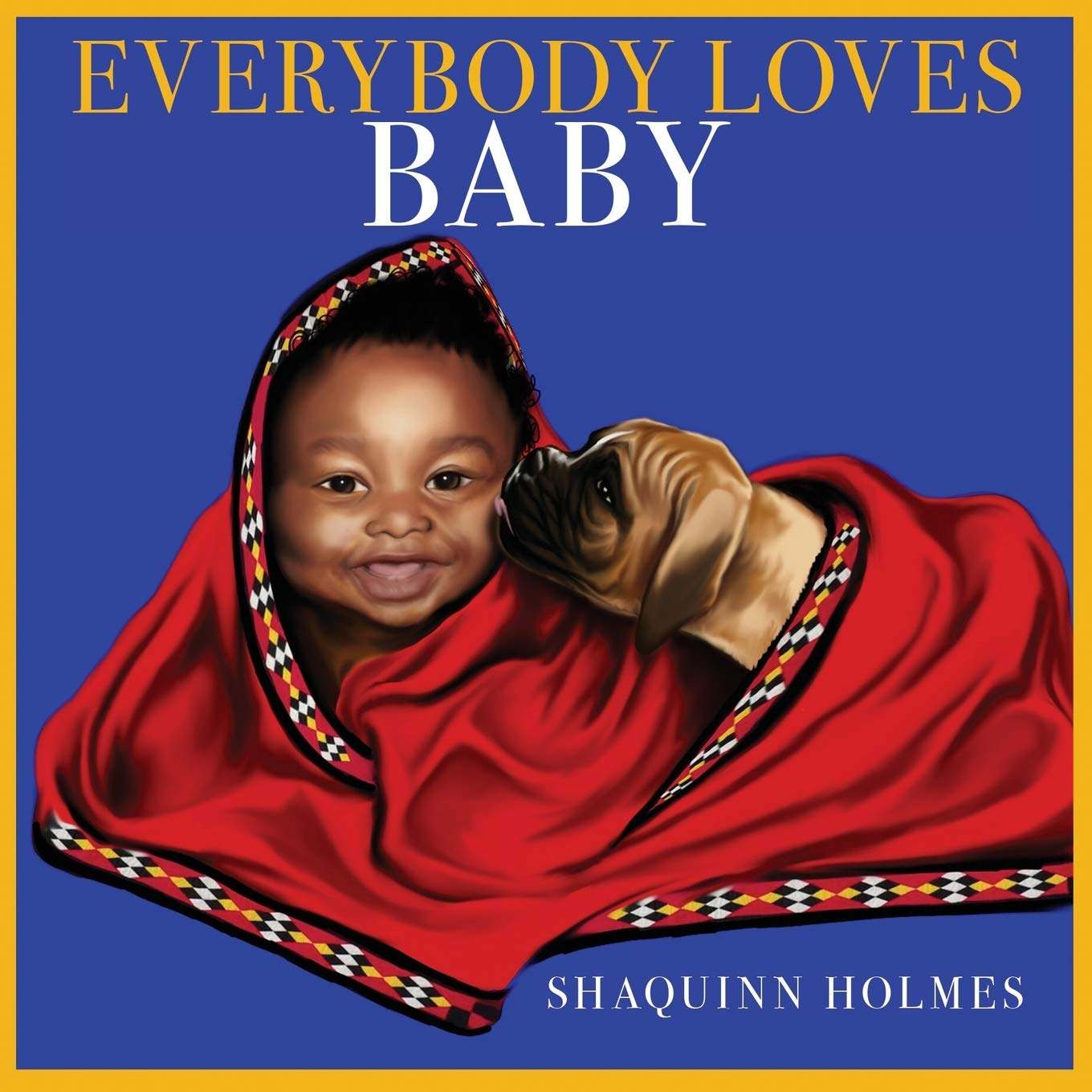 Everybody Loves Baby - Shaquinn Holmes