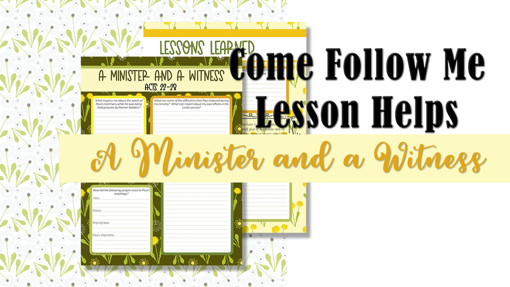 Come Follow Me lesson helps for A Minister and a Witness