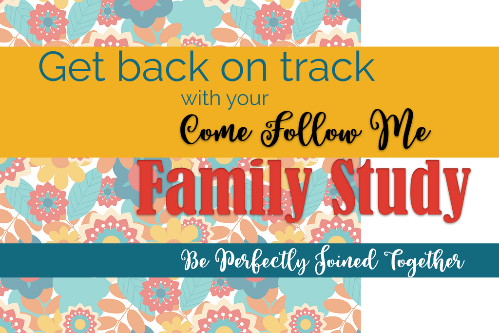 Get Back on Track with Come Follow Me Study