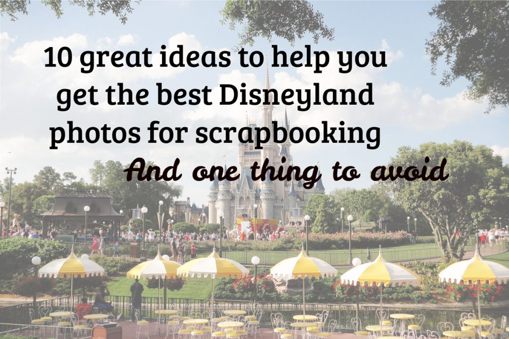 Take Better Disneyland Photos
