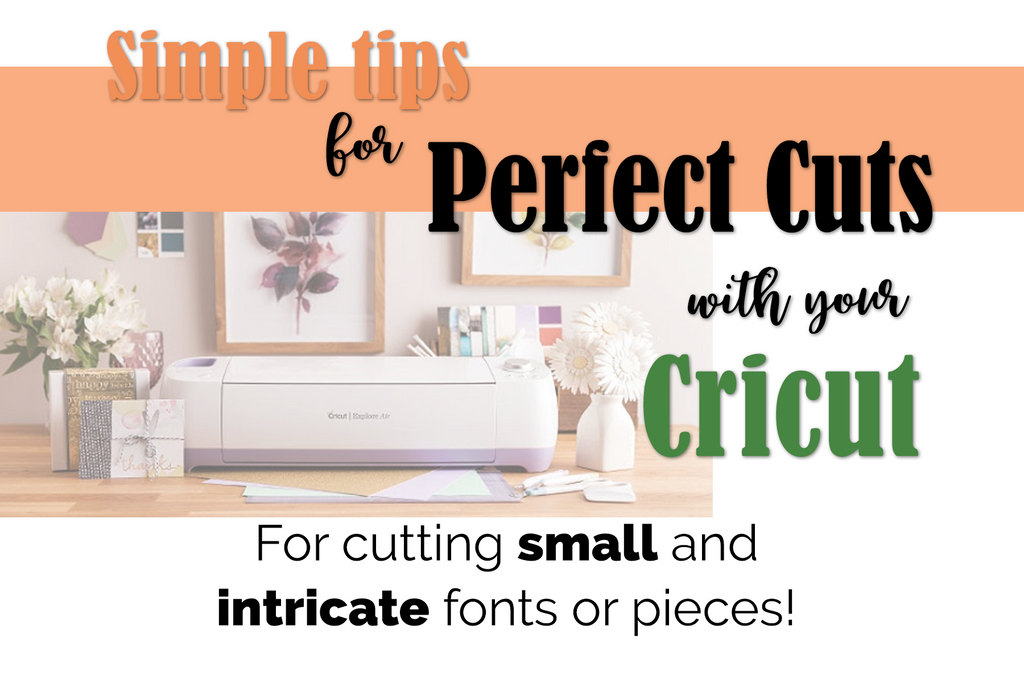 Perfect Cuts with Cricut