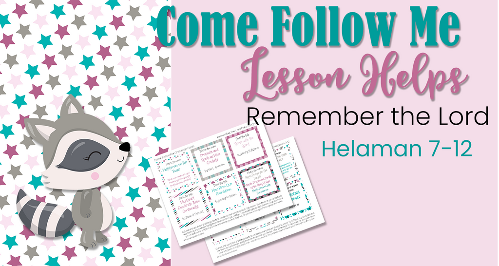 Come Follow Me lesson helps Remember the Lord Helaman 7-12