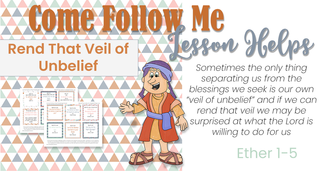 Come Follow Me Lesson Rend That Veil of Unbelief