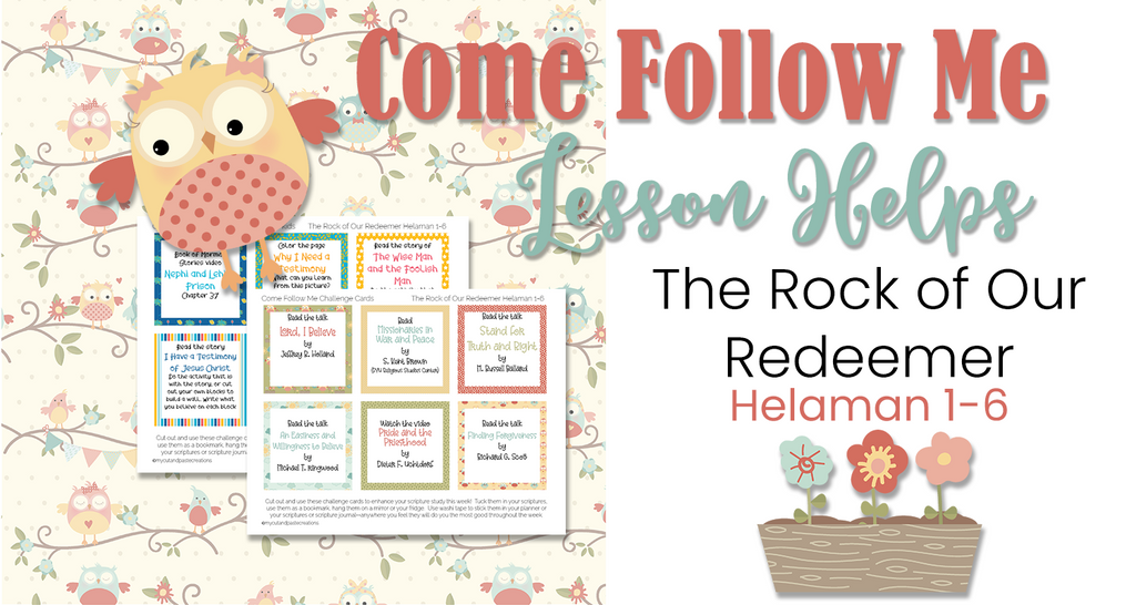 Come Follow Me Lesson Helps The Rock of Our Redeemer Helaman 1-6