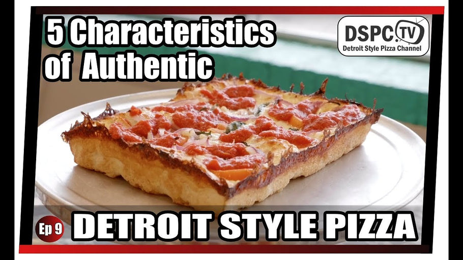 5 Characteristics of an Authentic Detroit Style Pizza