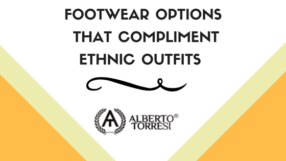 Footwear Options That Compliment Ethnic Outfits