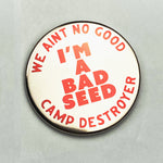 Camp Destroyer Bad Seed Button
