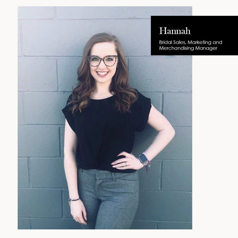 Hannah, Bridal Sales, Marketing and merchandising manager