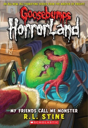 My Friends Call Me Monster (Goosebumps Horrorland #7)