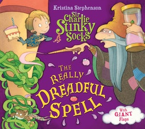 Sir Charlie Stinky Socks: The Really Dreadful Spell