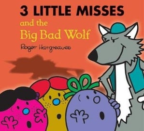 The Three Little Misses and the Big Bad Wolf