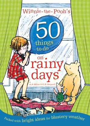Winnie-the-Pooh's 50 Things to do on rainy days