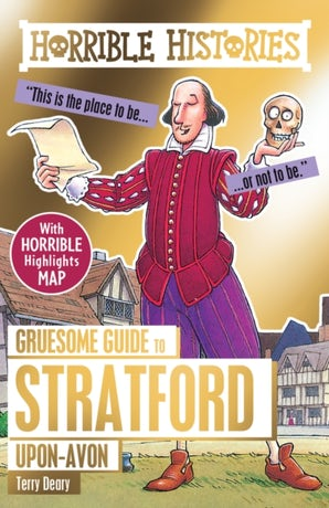 Gruesome Guide to Stratford-upon-Avon