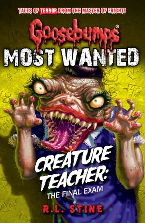 Goosebumps: Most Wanted: Creature Teacher: The Final Exam