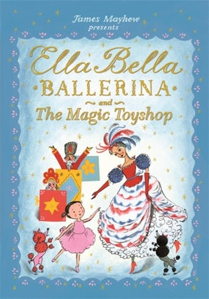 Ella Bella Ballerina and the Magic Toyshop