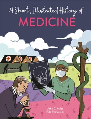 A Short, Illustrated History of... Medicine