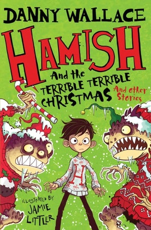 Hamish and the Terrible Terrible Christmas and Other Stories