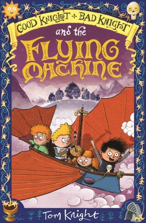 Good Knight, Bad Knight and the Flying Machine