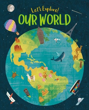 Let's Explore! Our World
