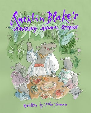 Quentin Blake's Amazing Animal Stories
