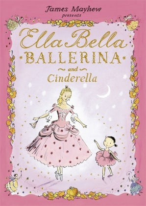 Ella Bella Ballerina and Cinderella