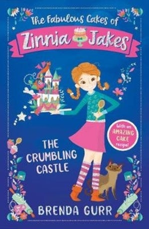 The Fabulous Cakes of Zinnia Jakes: The Crumbling Castle