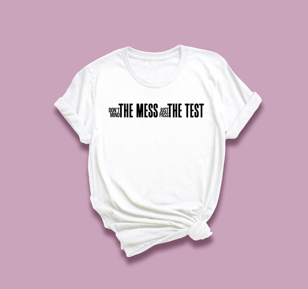 The Mess T-Shirt