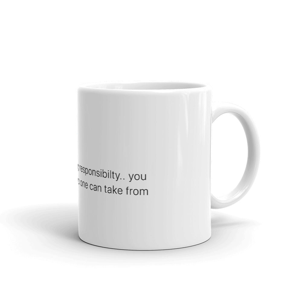 HAPPINESS IS MY RESPONSIBILITY MUG